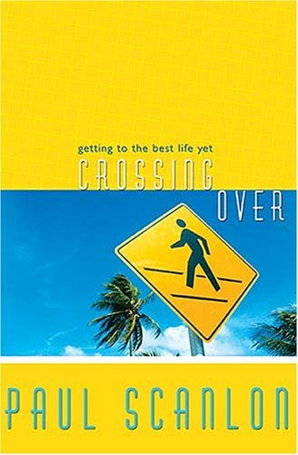 Crossing Over: Getting to the Best Life Yet