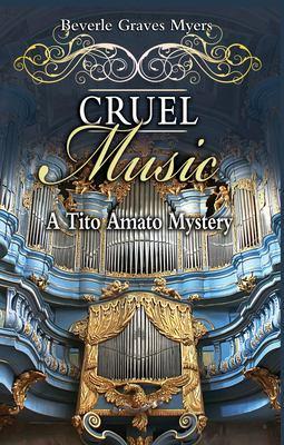 Cruel Music: A Tito Amato Mystery 9781590584255