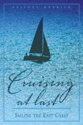 Cruising at Last: Sailing the East Coast 9781592286355