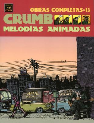 Crumb Obras Completas: Melodias Animadas: Crumb Complete Comics: Animated Melodies 9781594972560