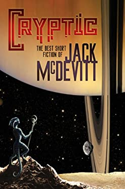 Cryptic: The Best Short Fiction of Jack McDevitt 9781596061958
