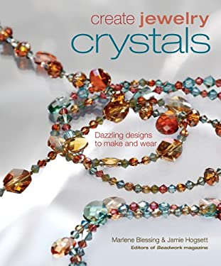 Crystals: Dazzling Designs to Make and Wear 9781596680227