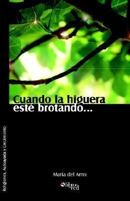 Cuando La Higuera Este Brotando... 9781597541657