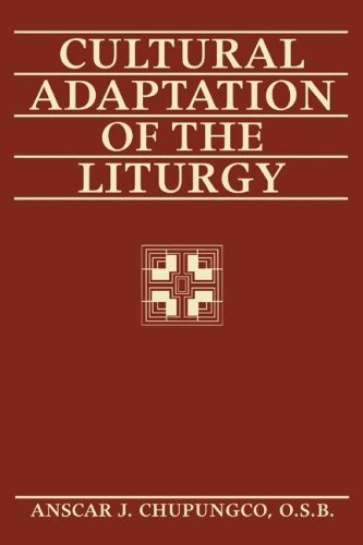 Cultural Adaptation of the Liturgy 9781597526784