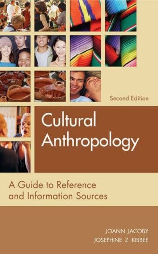 Cultural Anthropology: A Guide to Reference and Information Sources 9781591583578