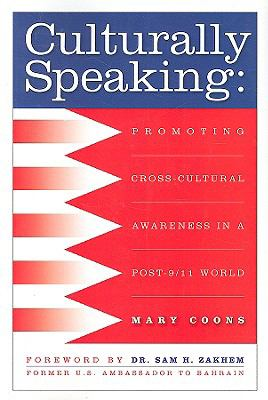 Culturally Speaking: Promoting Cross-Cultural Awareness in a Post - 9/11 World 9781592982394