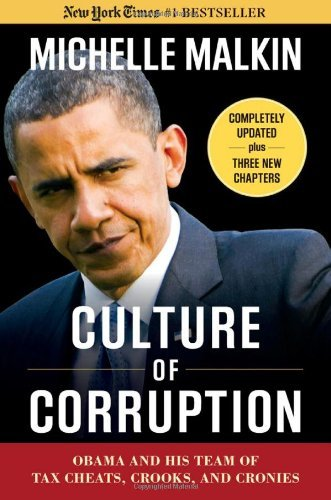 Culture of Corruption: Obama and His Team of Tax Cheats, Crooks, and Cronies 9781596986206