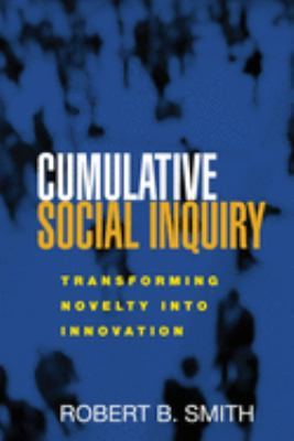 Cumulative Social Inquiry: Transforming Novelty Into Innovation 9781593856533