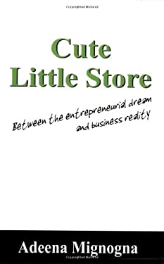Cute Little Store: Between the Entrepreneurial Dream and Business Reality
