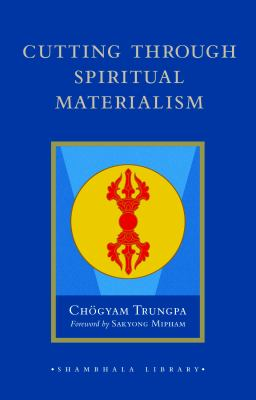 Cutting Through Spiritual Materialism 9781590306390