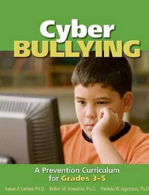 Cyber Bullying: A Prevention Curriculum for Grades 3-5 9781592857159