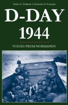 D-Day 1944: Voices from Normandy 9781593600129