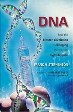 DNA: How the Biotech Revolution Is Changing the Way We Fight Disease 9781591024828