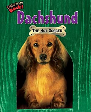 Dachshund: The Hot Dogger 9781597167444