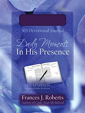 Daily Moments in His Presence: 365-Day Devotional Journal 9781597898348