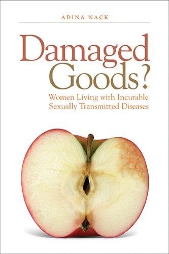 Damaged Goods?: Women Living with Incurable Sexually Transmitted Diseases 9781592137084