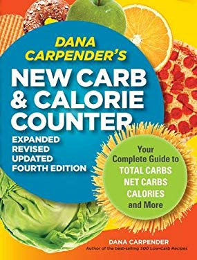 Dana Carpender's New Carb & Calorie Counter: Your Complete Guide to Total Carbs, Net Carbs, Calories, and More 9781592334292