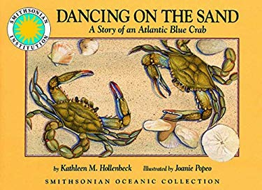 Dancing on the Sand: A Story of an Atlantic Blue Crab [With CD/DVD] 9781592498918