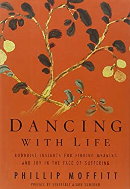Dancing with Life: Buddhist Insights for Finding Meaning and Joy in the Face of Suffering 9781594863530