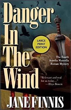 Danger in the Wind: An Aurelia Marcella Roman Mystery 9781590588918