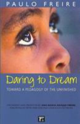 Daring to Dream: Toward a Pedagogy of the Unfinished 9781594510533
