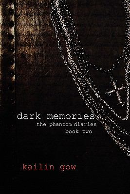 Dark Memories (the Phantom Diaries, #2) 9781597489133