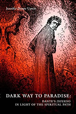 Dark Way to Paradise: Dante's Inferno in Light of the Spiritual Path 9781597310017