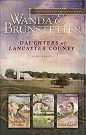 Daughters of Lancaster County: The Storekeeper's Daughter/The Quilter's Daughter/The Bishop's Daughter