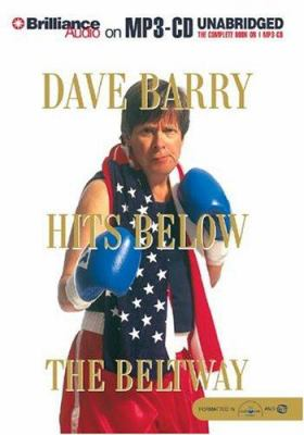 Dave Barry Hits Below the Beltway 9781593350482