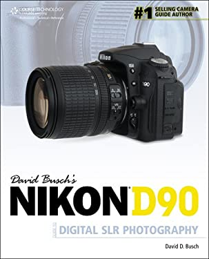 David Busch's Nikon D90 Guide to Digital SLR Photography 9781598639056