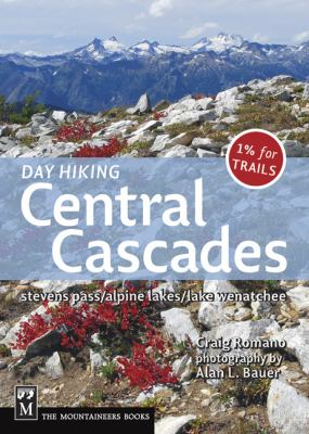 Day Hiking Central Cascades: Stevens Pass/Alpine Lakes/Lake Wenatchee 9781594850943