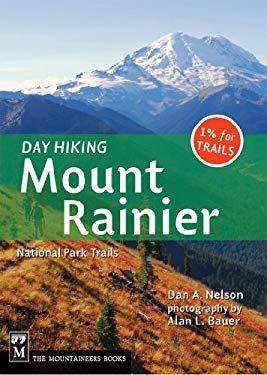 Day Hiking Mount Rainier: National Parks Trails 9781594850608