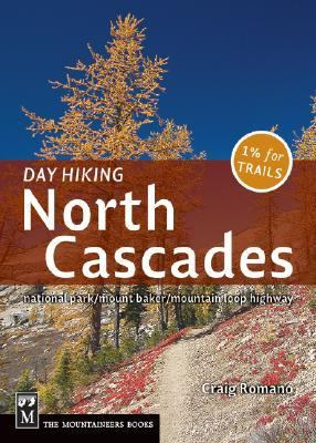 Day Hiking North Cascades: Mount Baker/Mountain Loop Highway/San Juan Islands 9781594850486