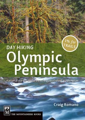Day Hiking Olympic Peninsula: National Park/Coastal Beaches/Southwest Washington 9781594850479