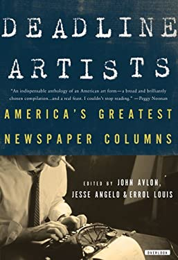 Deadline Artists: America's Greatest Newspaper Columns 9781590204290