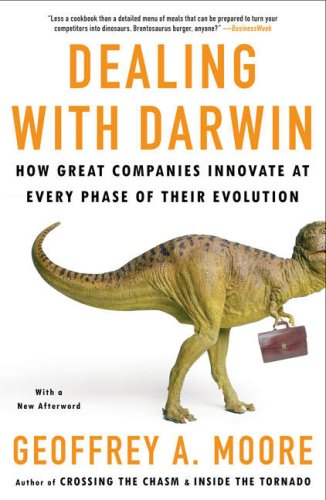 Dealing with Darwin: How Great Companies Innovate at Every Phase of Their Evolution 9781591842149