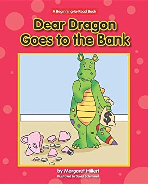 Dear Dragon Goes to the Bank 9781599535029