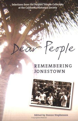 Dear People: Remembering Jonestown 9781597140027