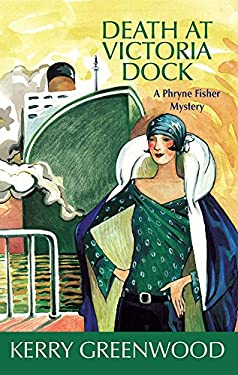 Death at Victoria Dock: A Phryne Fisher Mystery 9781590582381