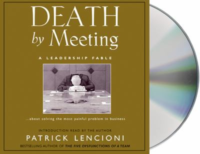 Death by Meeting: A Leadership Fable 9781593974411