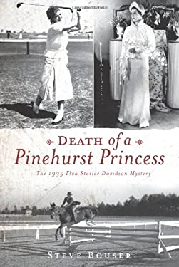 Death of a Pinehurst Princess: The 1935 Elva Statler Davidson Mystery 9781596291805
