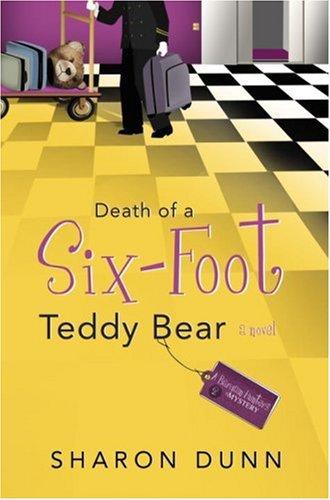 Death of a Six-Foot Teddy Bear - Dunn, Sharon