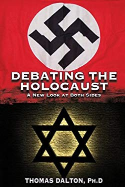 Debating the Holocaust: A New Look at Both Sides 9781591480051