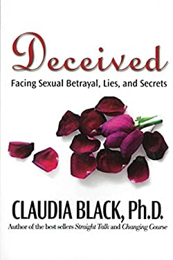Deceived: Facing Sexual Betrayal, Lies, and Secrets 9781592856985