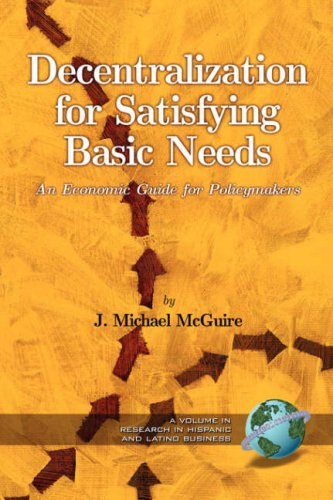 Decentralization for Satisfying Basic Needs: An Economic Guide for Policy Makers (PB) 9781593114282