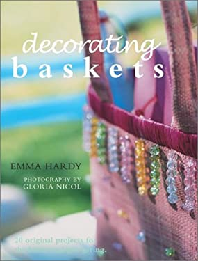 Decorating Baskets: 20 Original and Practical Gifts for the Home and Gift-Giving 9781592230075