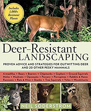 Deer-Resistant Landscaping: Proven Advice and Strategies for Outwitting Deer and 20 Other Pesky Mammals 9781594869099