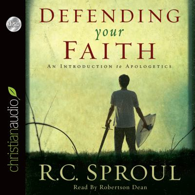 Defending Your Faith: An Introduction to Apologetics 9781596444584