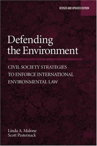 Defending the Environment: Civil Society Strategies to Enforce International Environmental Law 9781597260664