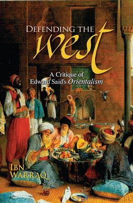 Defending the West: A Critique of Edward Said's Orientalism